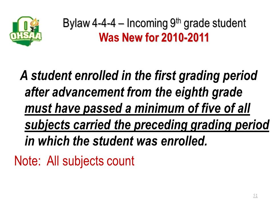 Bylaw 4-4-4 – Incoming 9th grade student Was New for 2010-2011