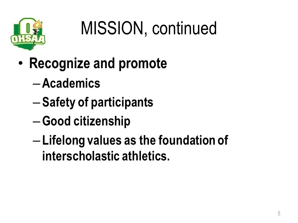 MISSION, continued Recognize and promote Academics