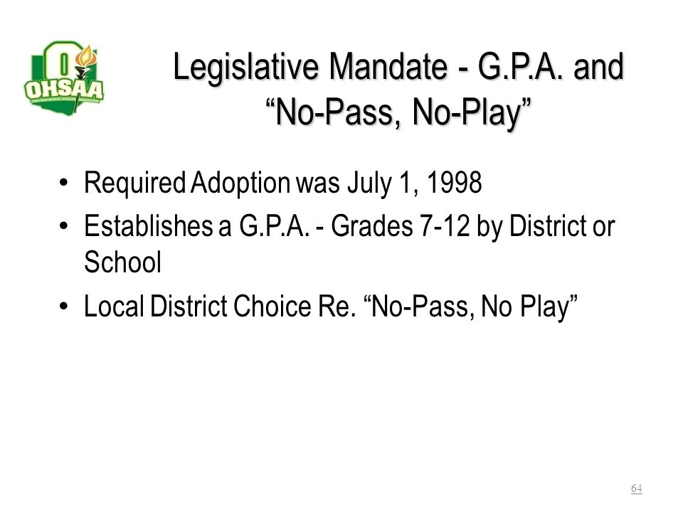 Legislative Mandate - G.P.A. and No-Pass, No-Play