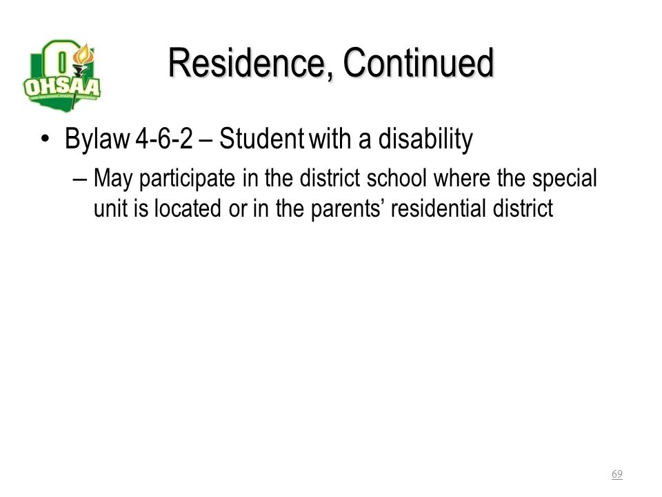 Residence, Continued Bylaw 4-6-2 – Student with a disability