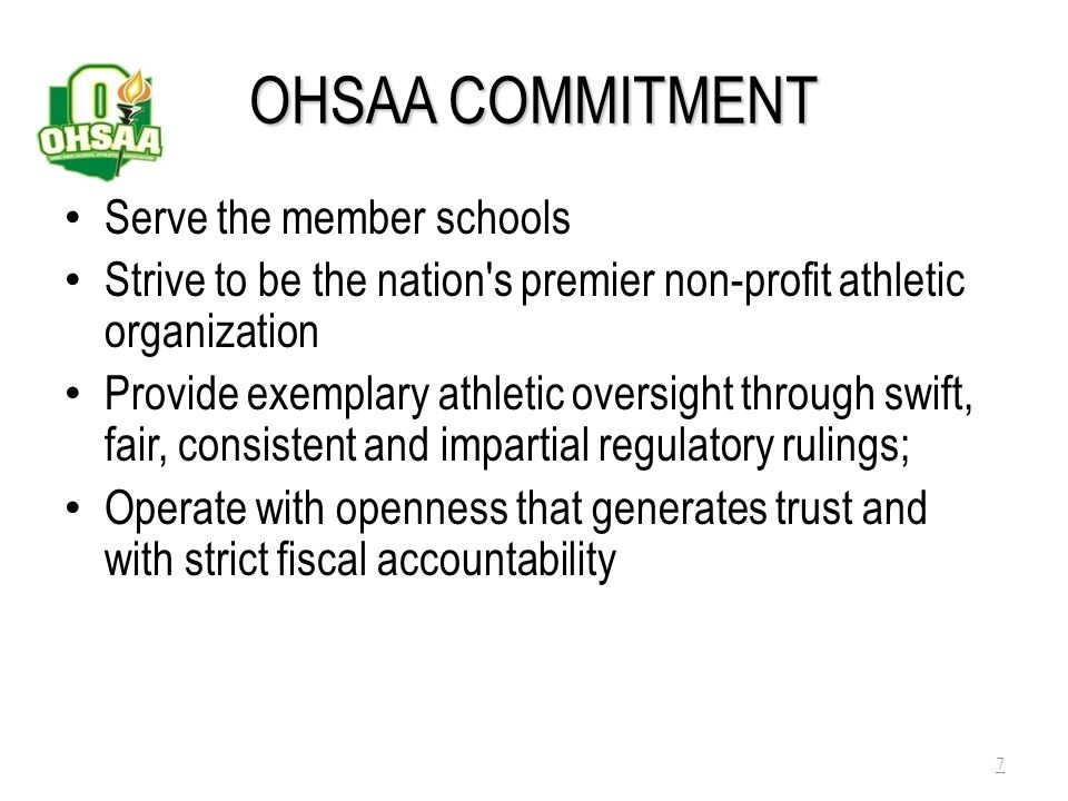 OHSAA COMMITMENT Serve the member schools