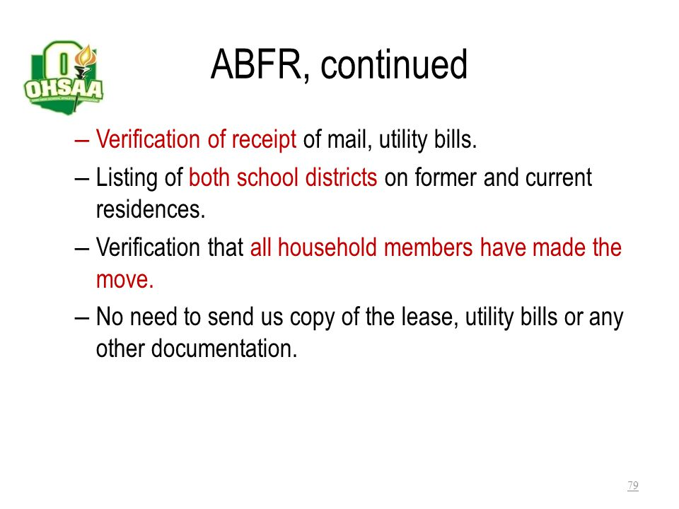 ABFR, continued Verification of receipt of mail, utility bills.