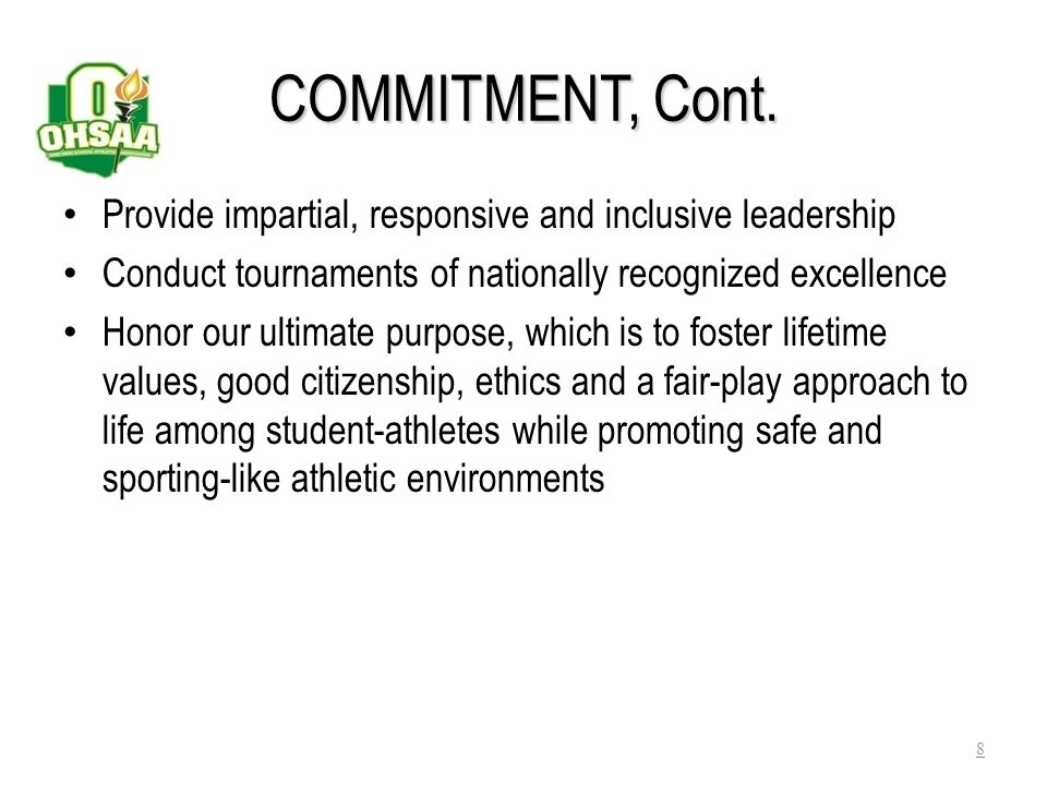 COMMITMENT, Cont. Provide impartial, responsive and inclusive leadership. Conduct tournaments of nationally recognized excellence.