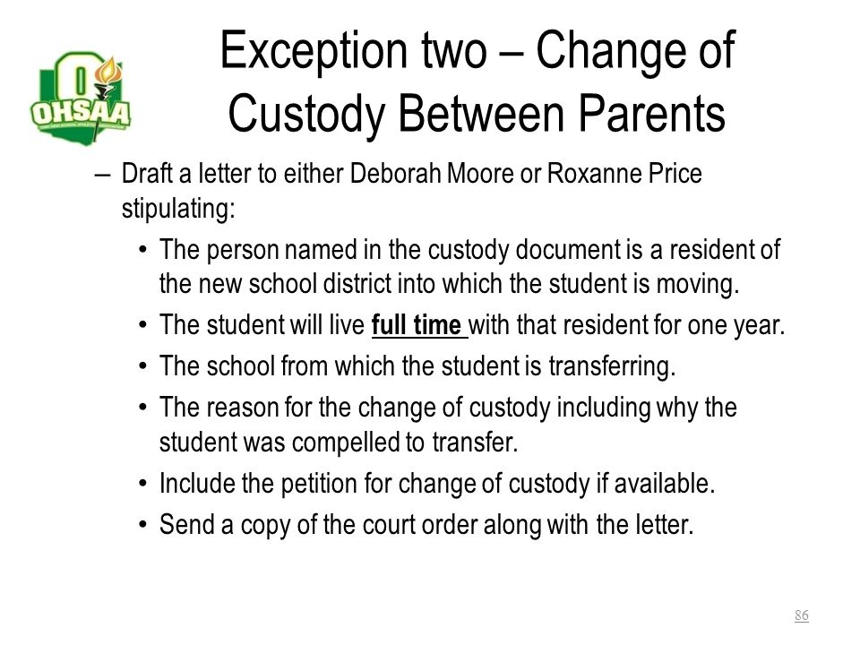 Exception two – Change of Custody Between Parents