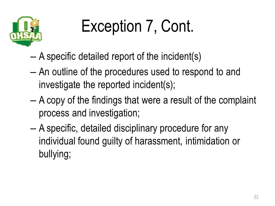 Exception 7, Cont. A specific detailed report of the incident(s)