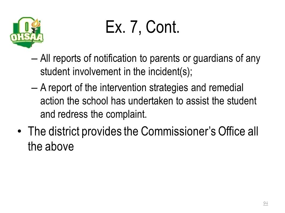 Ex. 7, Cont. All reports of notification to parents or guardians of any student involvement in the incident(s);