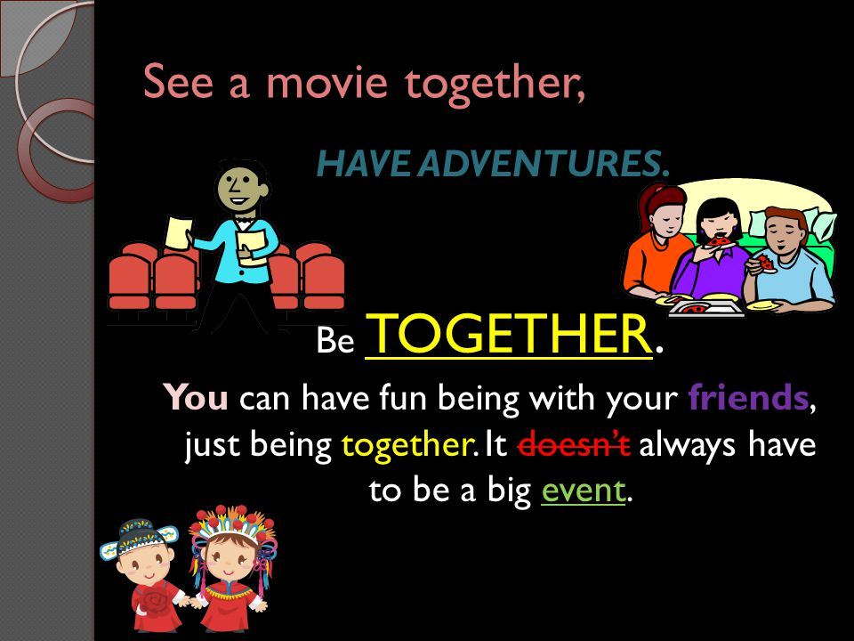 See a movie together,
