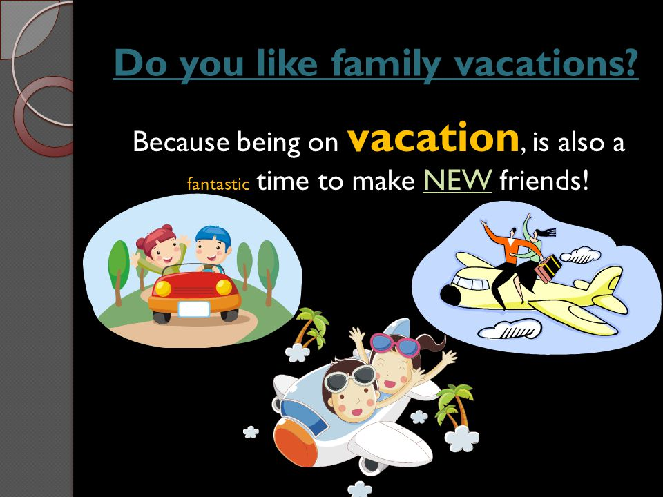 Do you like family vacations