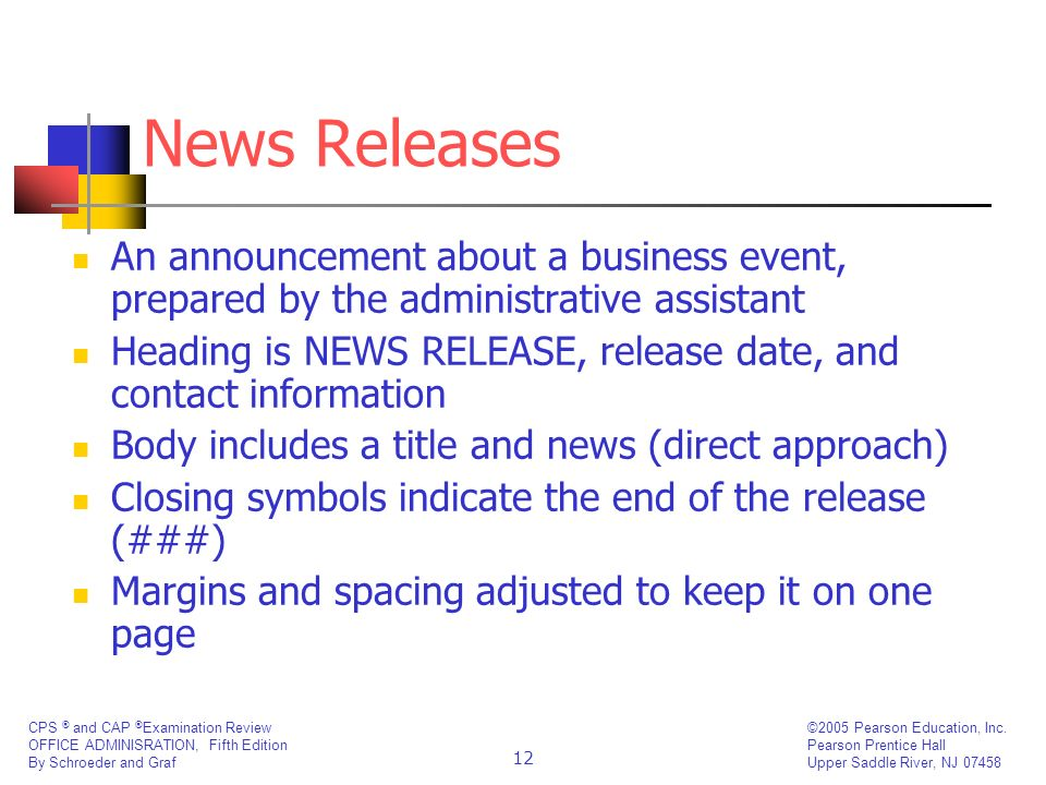 News Releases An announcement about a business event, prepared by the administrative assistant.