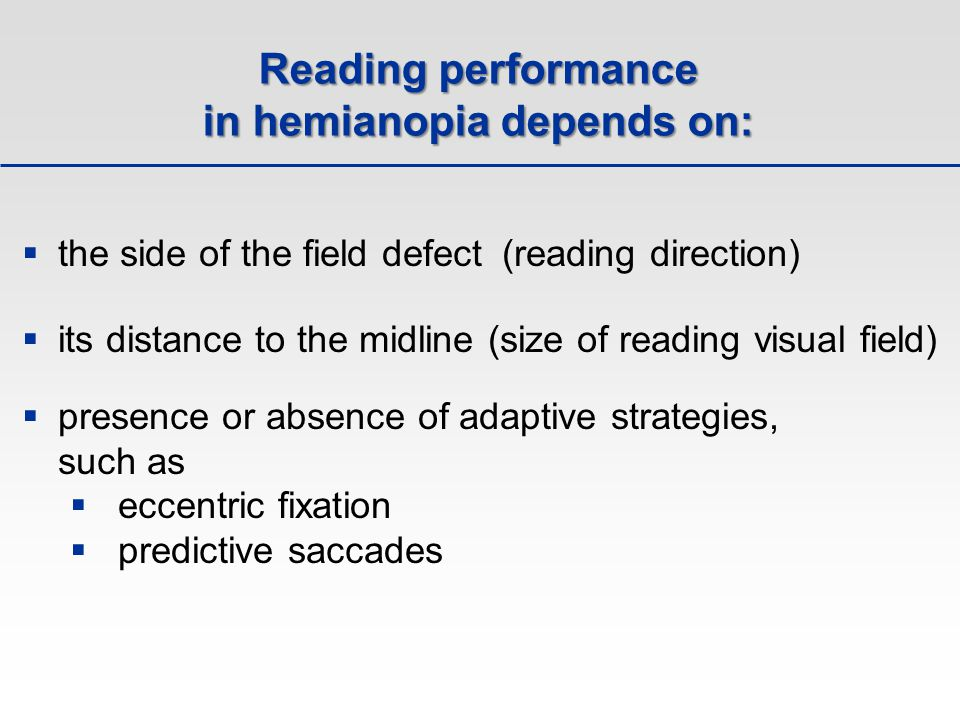Reading performance in hemianopia depends on: