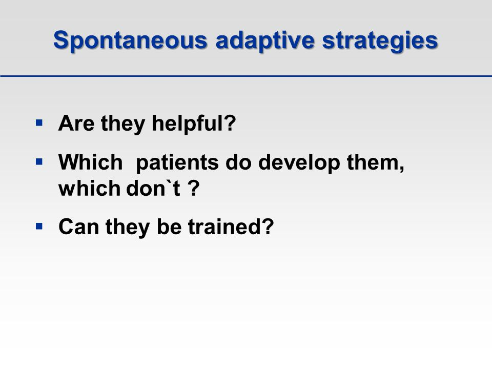 Spontaneous adaptive strategies