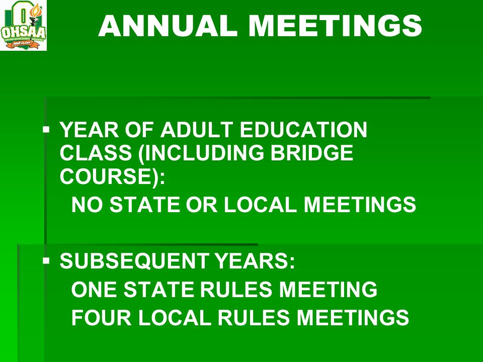ANNUAL MEETINGS YEAR OF ADULT EDUCATION CLASS (INCLUDING BRIDGE COURSE): NO STATE OR LOCAL MEETINGS.