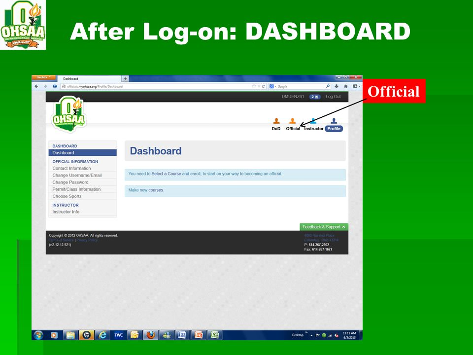 After Log-on: DASHBOARD