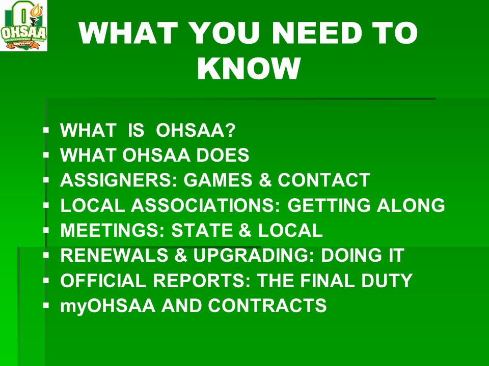 WHAT YOU NEED TO KNOW WHAT IS OHSAA WHAT OHSAA DOES
