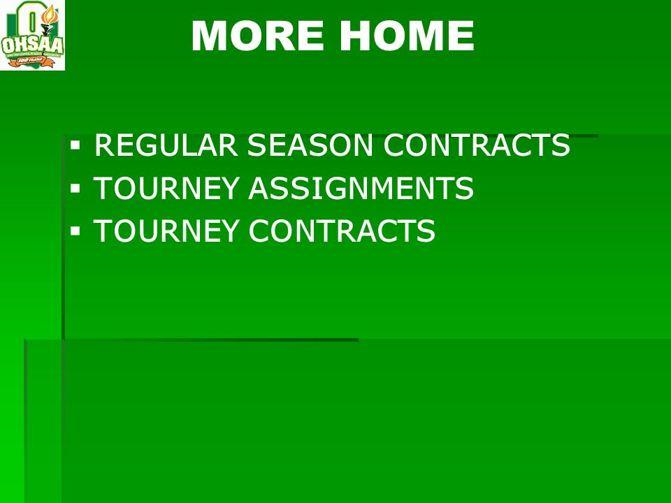 MORE HOME REGULAR SEASON CONTRACTS TOURNEY ASSIGNMENTS