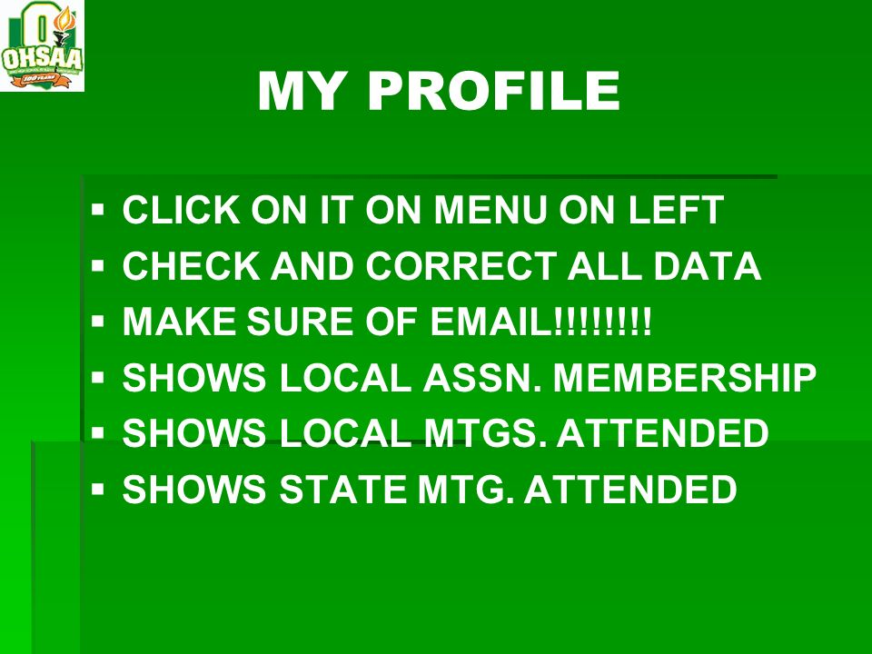 MY PROFILE CLICK ON IT ON MENU ON LEFT CHECK AND CORRECT ALL DATA