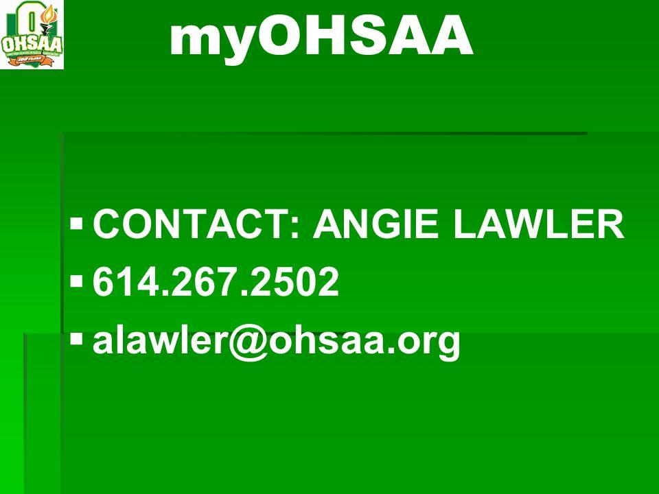 myOHSAA CONTACT: ANGIE LAWLER 614.267.2502 alawler@ohsaa.org
