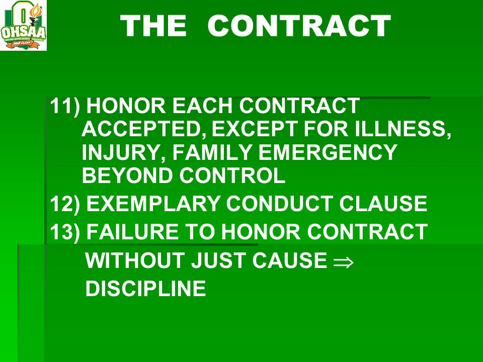THE CONTRACT 11) HONOR EACH CONTRACT ACCEPTED, EXCEPT FOR ILLNESS, INJURY, FAMILY EMERGENCY BEYOND CONTROL.