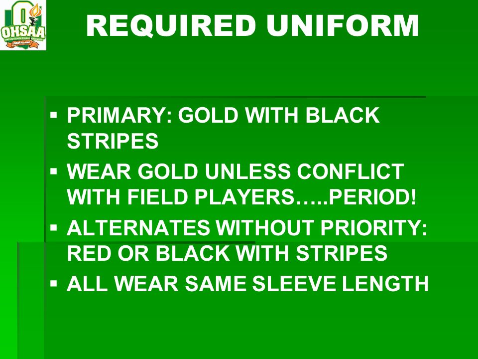 REQUIRED UNIFORM PRIMARY: GOLD WITH BLACK STRIPES