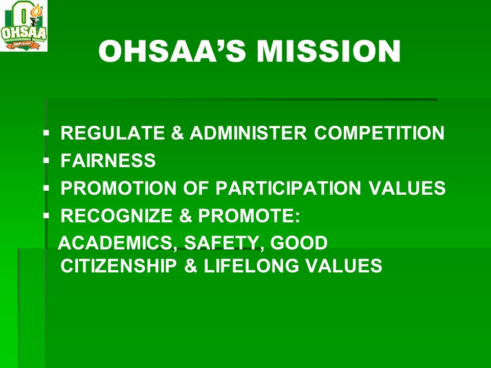 OHSAA'S MISSION REGULATE & ADMINISTER COMPETITION FAIRNESS