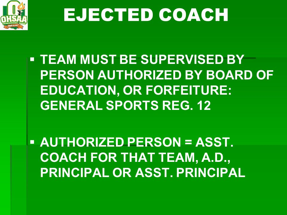 EJECTED COACH TEAM MUST BE SUPERVISED BY PERSON AUTHORIZED BY BOARD OF EDUCATION, OR FORFEITURE: GENERAL SPORTS REG. 12.