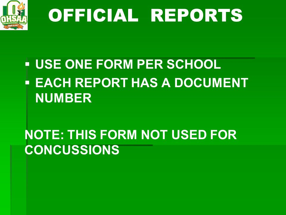 OFFICIAL REPORTS USE ONE FORM PER SCHOOL