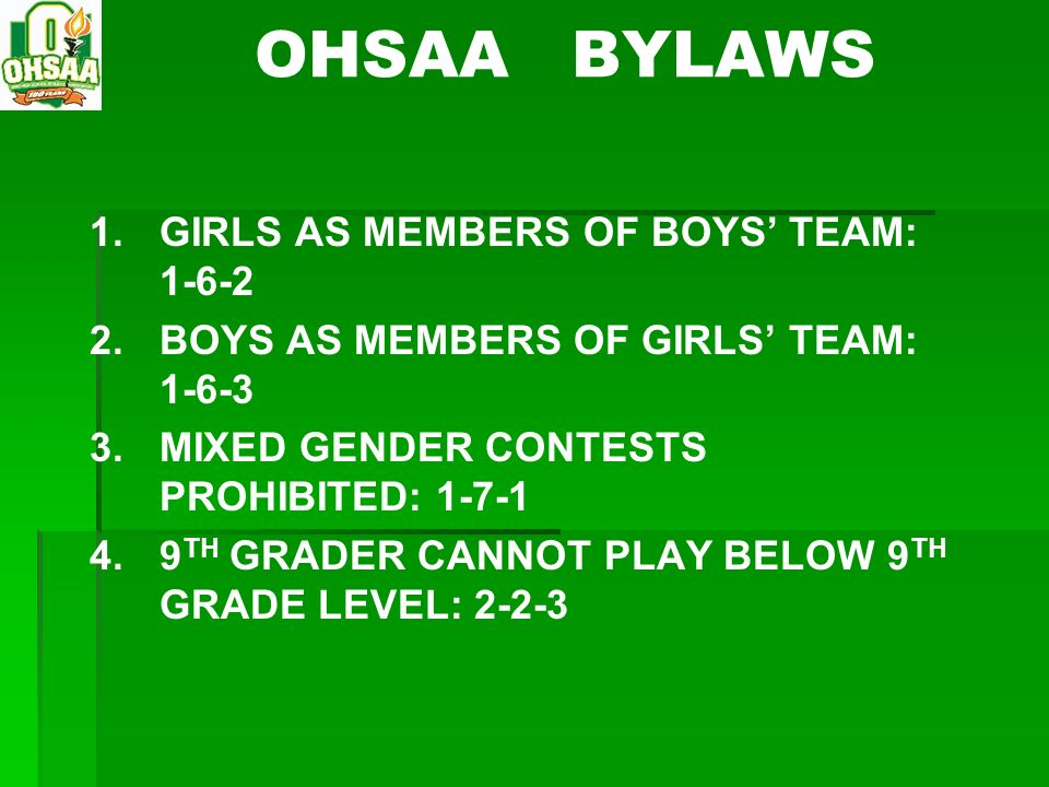 OHSAA BYLAWS GIRLS AS MEMBERS OF BOYS' TEAM: 1-6-2