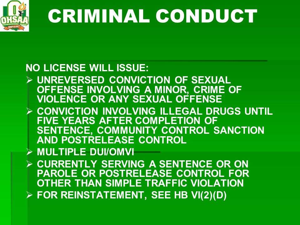 CRIMINAL CONDUCT NO LICENSE WILL ISSUE: