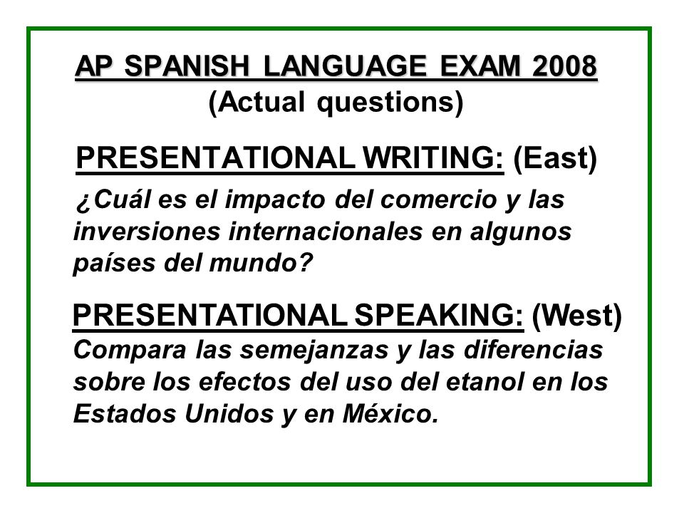 AP SPANISH LANGUAGE EXAM 2008 (Actual questions)