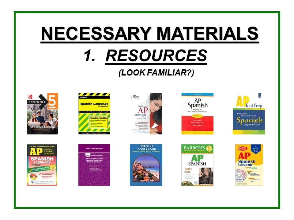NECESSARY MATERIALS 1. RESOURCES (LOOK FAMILIAR )
