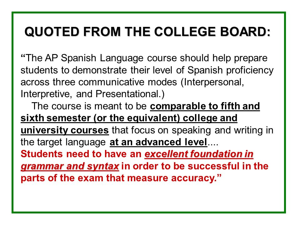 QUOTED FROM THE COLLEGE BOARD: