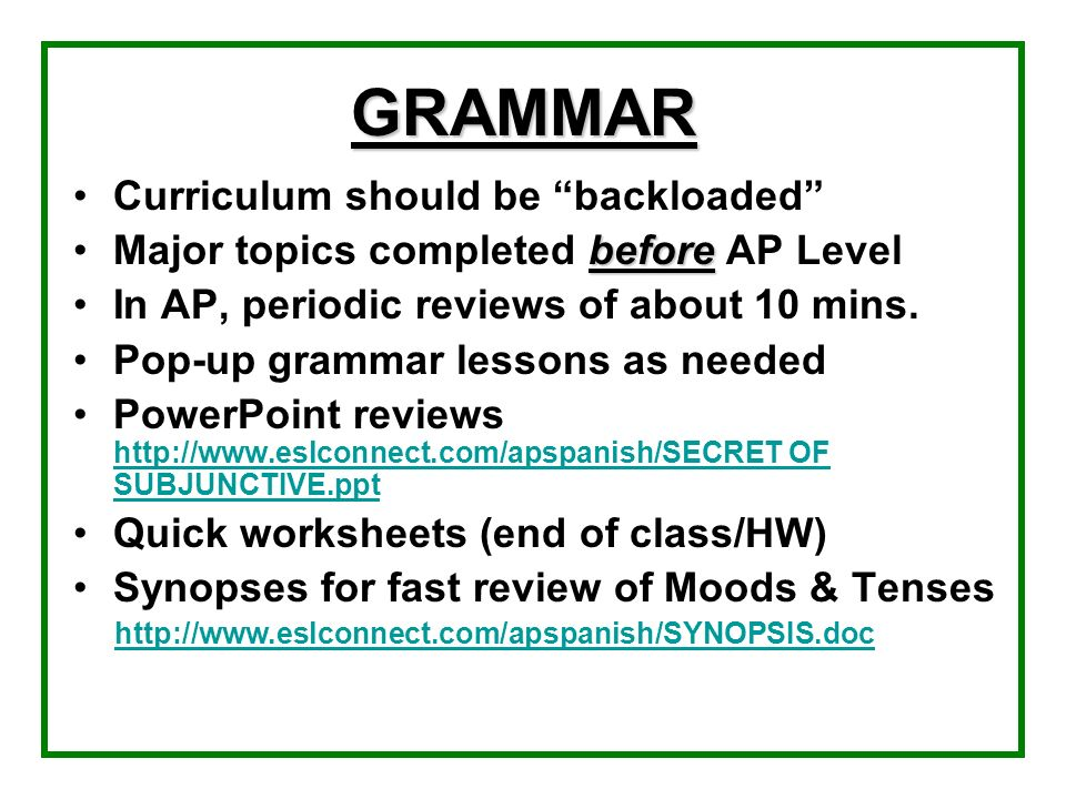 GRAMMAR Curriculum should be backloaded