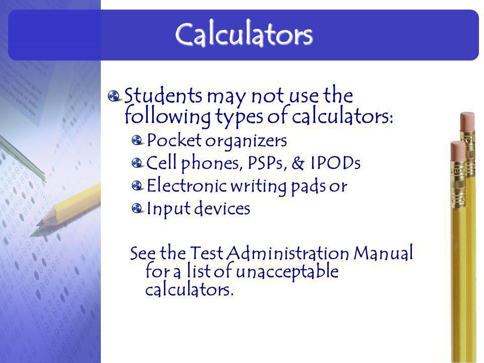 Calculators Students may not use the following types of calculators:
