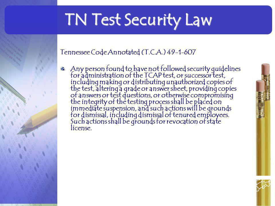 TN Test Security Law Tennessee Code Annotated (T.C.A.) 49-1-607