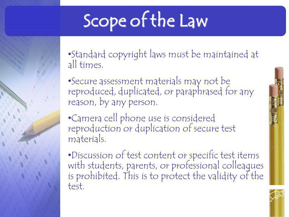 Scope of the Law Standard copyright laws must be maintained at all times.