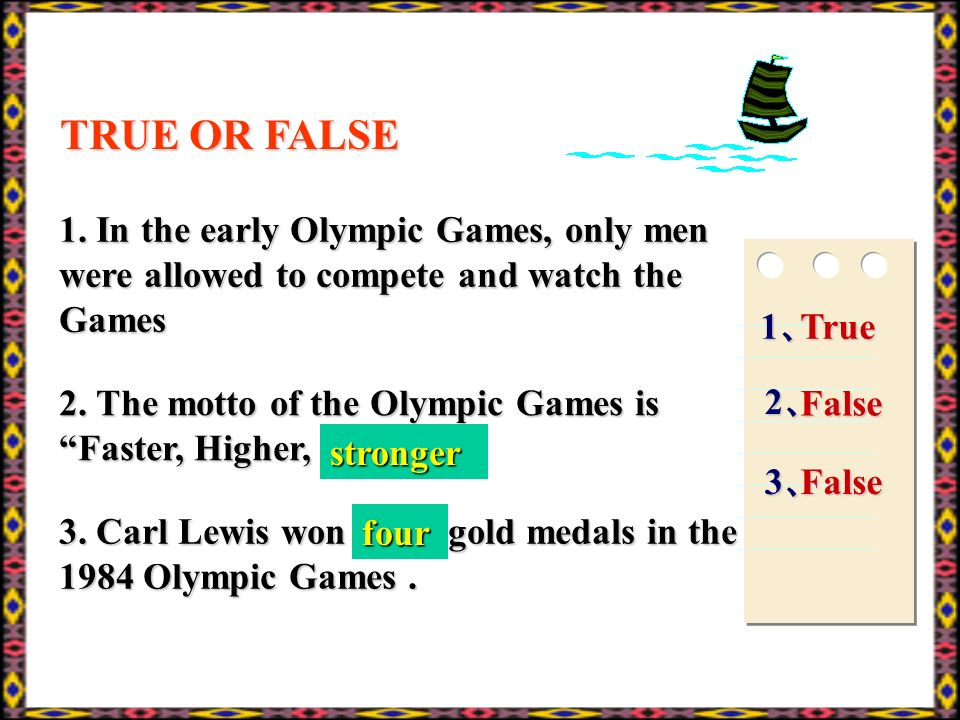 TRUE OR FALSE 1. In the early Olympic Games, only men