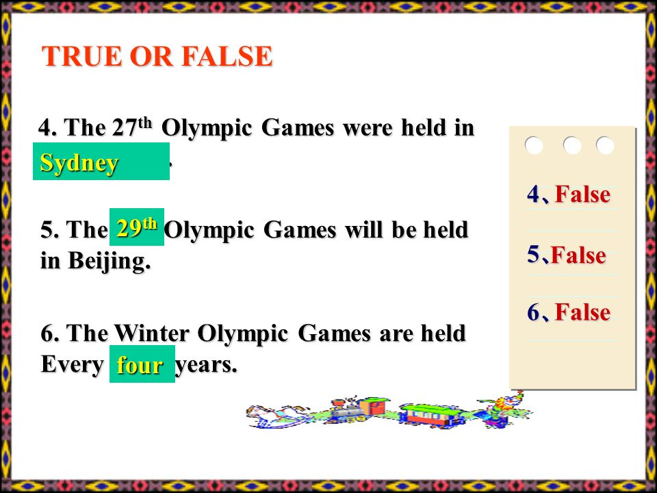 TRUE OR FALSE 4. The 27th Olympic Games were held in Los Angeles.