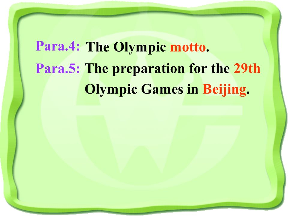 Para.4: Para.5: The Olympic motto. The preparation for the 29th Olympic Games in Beijing.