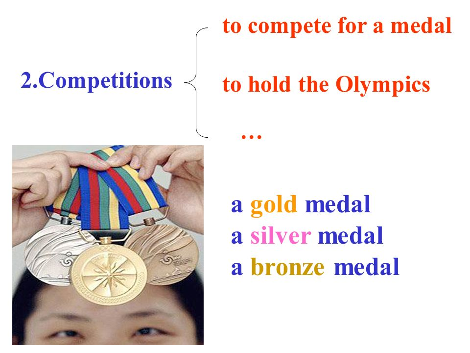 a gold medal a silver medal a bronze medal to compete for a medal