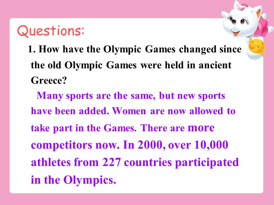Questions: 1. How have the Olympic Games changed since the old Olympic Games were held in ancient Greece