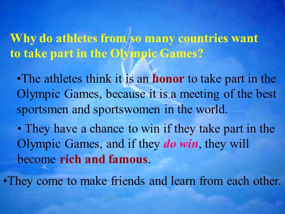 Why do athletes from so many countries want to take part in the Olympic Games
