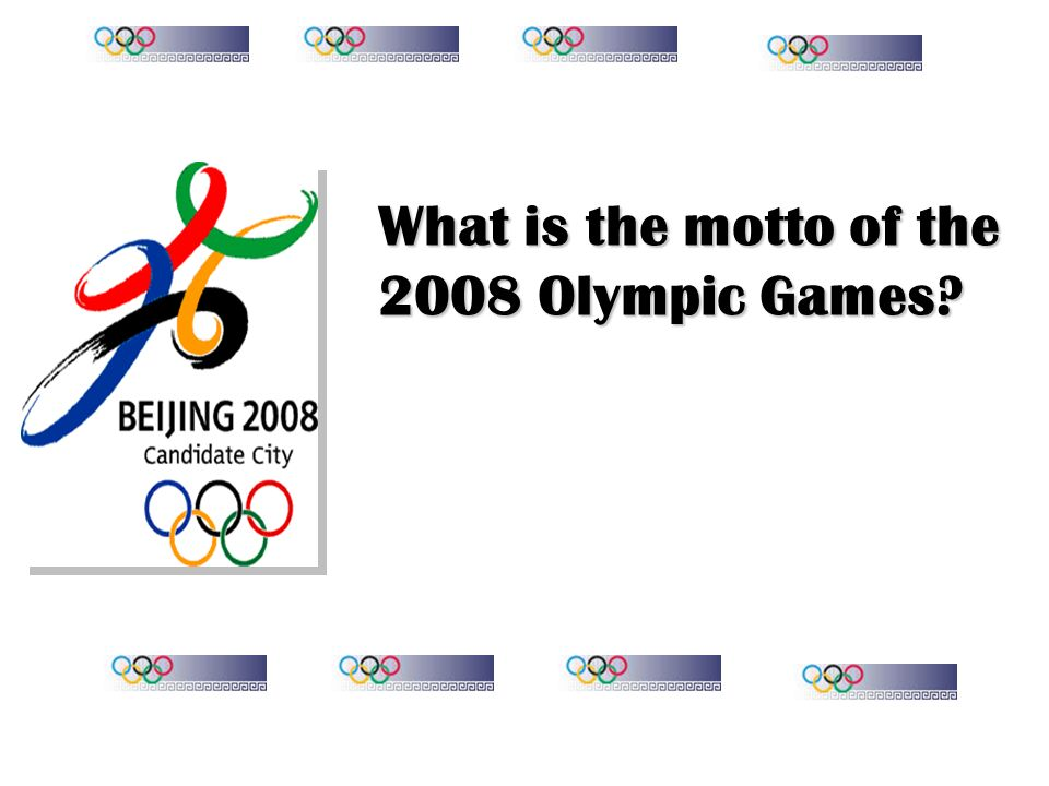 What is the motto of the 2008 Olympic Games