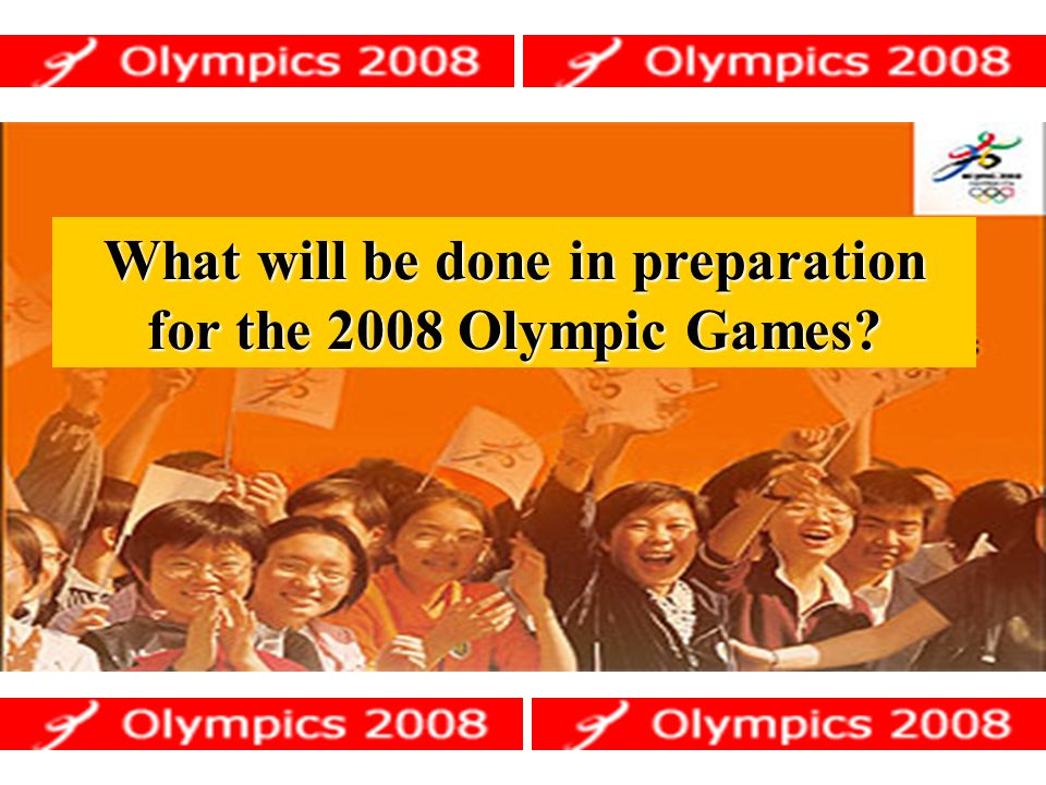 What will be done in preparation for the 2008 Olympic Games