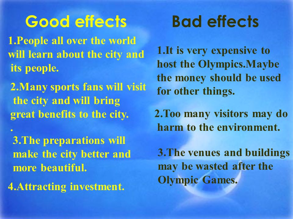Good effects Bad effects 1.People all over the world