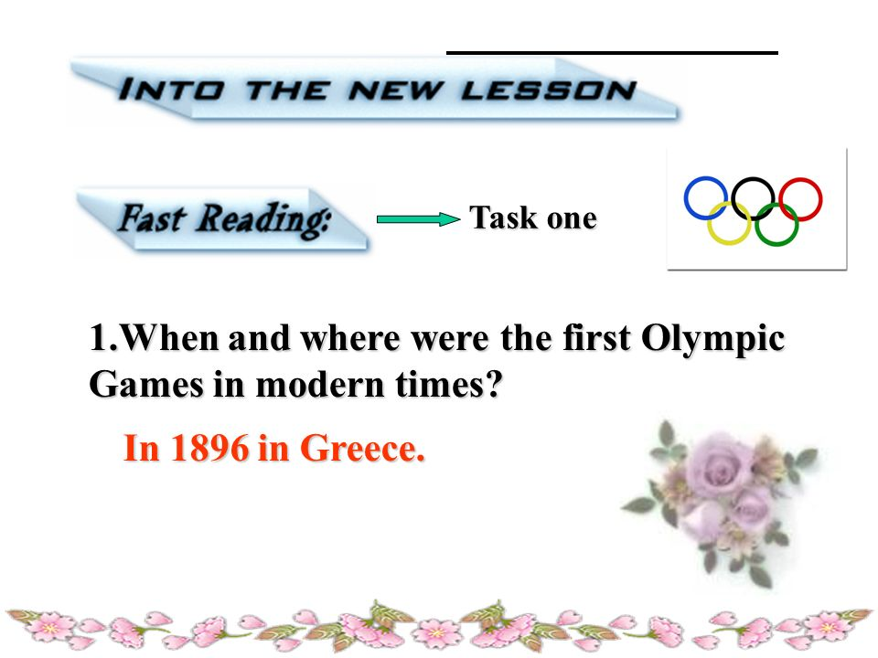 1.When and where were the first Olympic Games in modern times