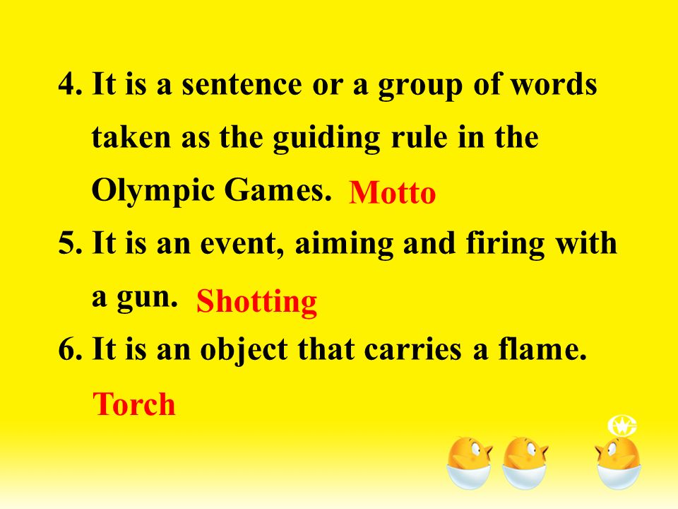 4. It is a sentence or a group of words taken as the guiding rule in the Olympic Games.