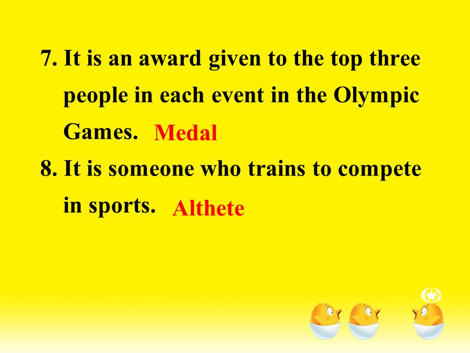 7. It is an award given to the top three people in each event in the Olympic Games.