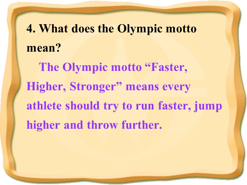 4. What does the Olympic motto mean
