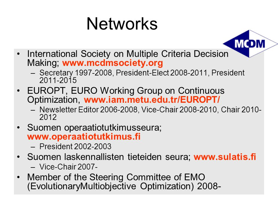 Networks International Society on Multiple Criteria Decision Making; www.mcdmsociety.org.