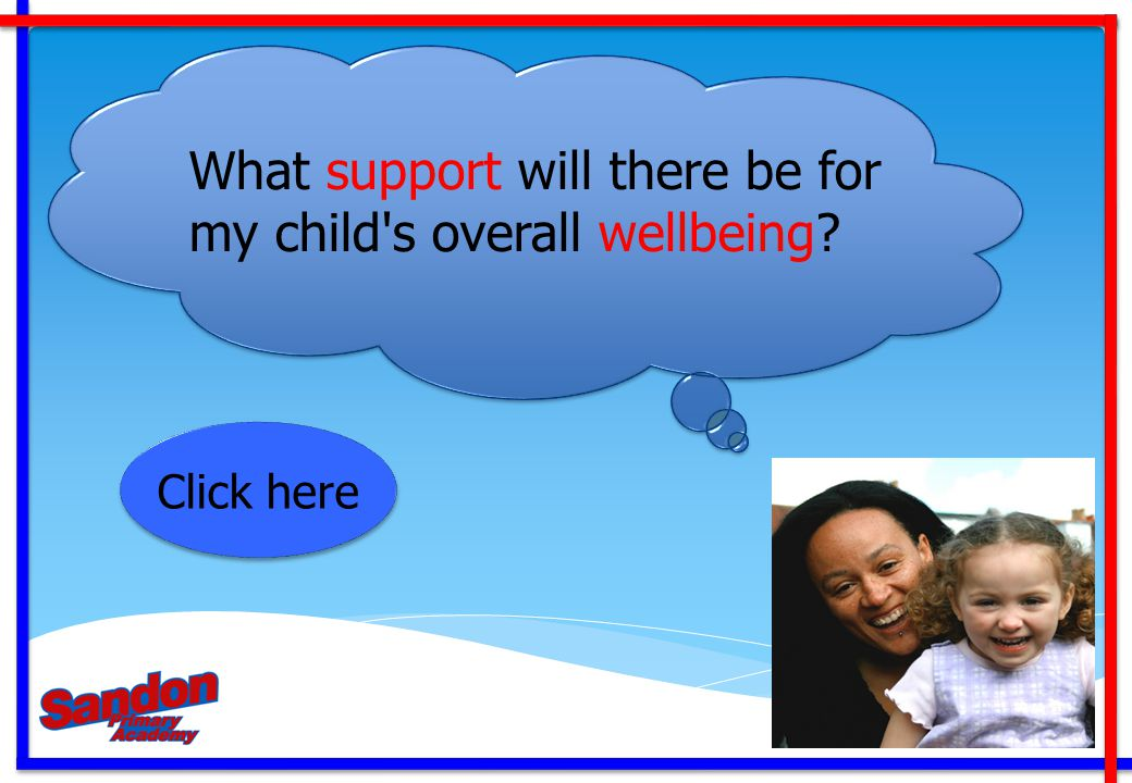 What support will there be for my child s overall wellbeing